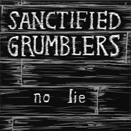 """Sanctified Grumblers latest CD """"No Lie"""" featuring special guests Jim Becker (Califone) Tom V. Ray (Neko Case) and Mike Reed (People Places Things)"""