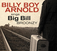 BIlly Boy Arnold CD produced by Eric Noden featuring the Grumblers backing up a true blues legend